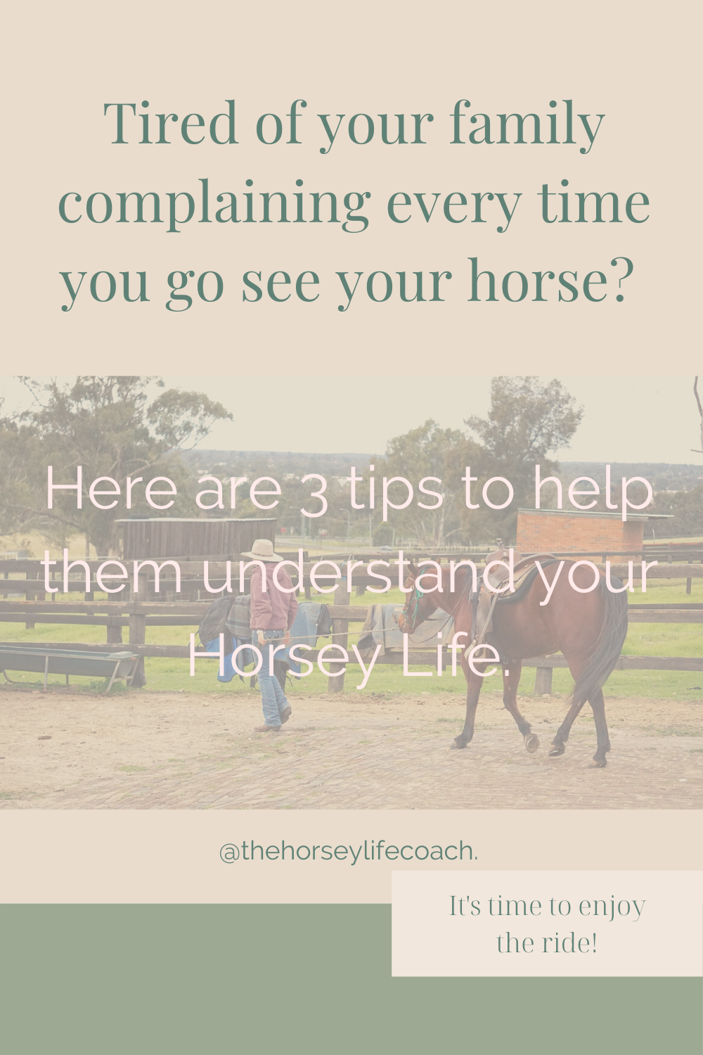 Tired of your family complaining every time you go see your horse? Here are 3 tips to help them understand your Horsey Life.